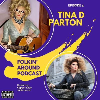 EP5 Tina D. Parton