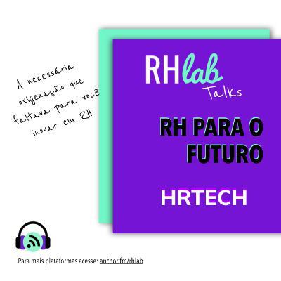 Especial RHlab Talks #8M - (Episódio #1) - Gerações Z e Alpha: sua organização está preparada? (com Beta Tomaz e Kelly Bitencourt, do Meu Filho Empreendedor)