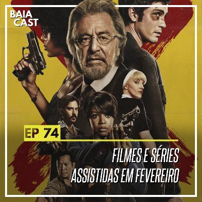 74 - Filmes e séries assistidas em fevereiro