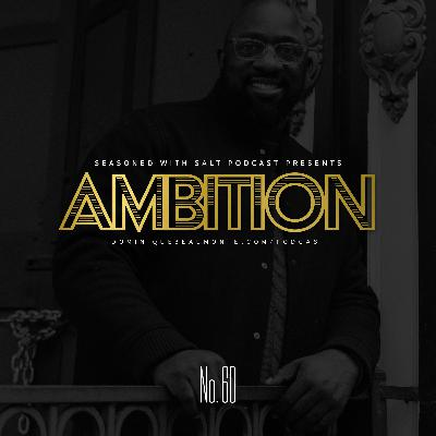 Ambition - Episode #60