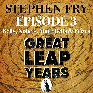 S1 EP3 - Great Leap Years - Bells, Nobels, More Bells and Prizes