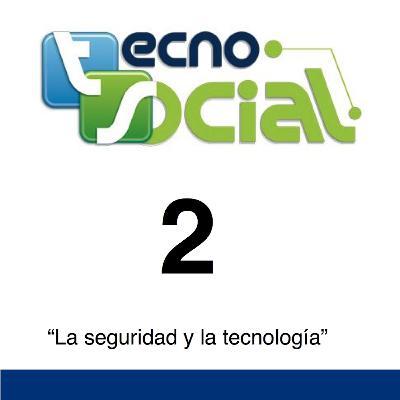 """2.-Tecnosocial """"La seguridad y la tecnología"""""""