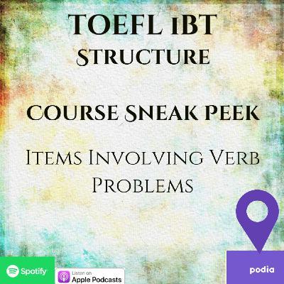 TOEFL iTP | Course Sneak Peek | Structure | Items Involving Verb Problems