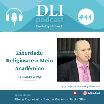 #44 – Liberdade Religiosa e o Meio Acadêmico – com Sandro Bobrzyk