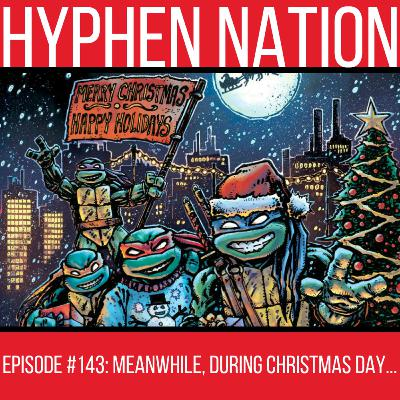 Episode #143: Meanwhile, During Christmas Day...