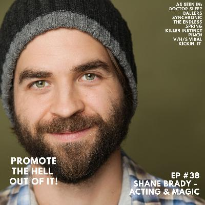 Shane Brady - Acting & Magic (The Endless, Synchronic, Doctor Sleep, Spring)