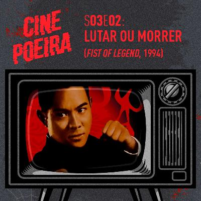Cine Poeira S03E02 - LUTAR OU MORRER (1994)