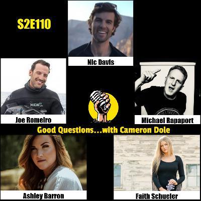 S2E110 - Nic Davis, Joe Romeiro, Ashley Barron, Michael Rapaport, and Faith Schueler