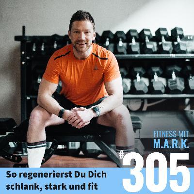 FMM 305 : So regenerierst Du Dich schlank, stark und fit
