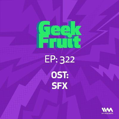 Ep. 322: OST: SFX