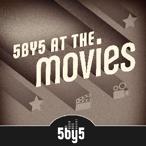 "119: 5by5 At The Movies - Episode 119 - ""Night Boogers"""