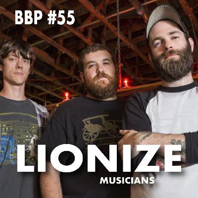 Episode # 55 - Lionize: Band