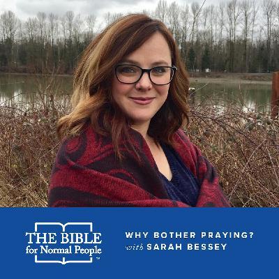 Episode 155: Sarah Bessey - Why Bother Praying?