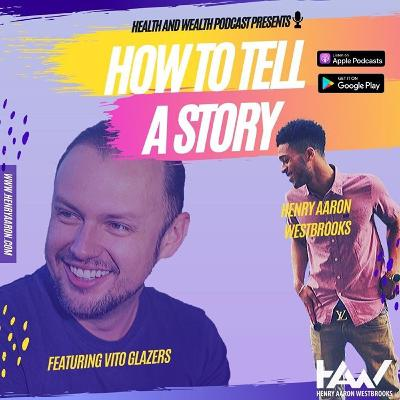 How to Tell a Story: Celebrity Interview with Vito Glazers