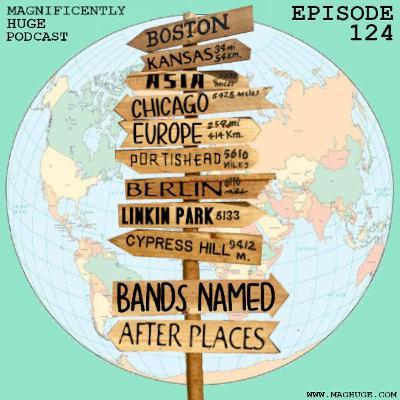 Episode 124 - Bands Named After Places