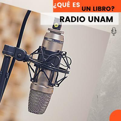 Programa Especial - ¿Qué es un libro? | Radio UNAM