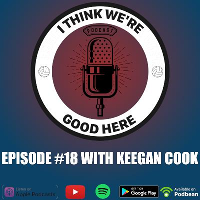 #18 - Keegan Cook: Timing Is Everything