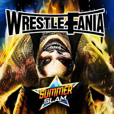 WrestleFania 78: NXT TakeOver & WWE Summerslam