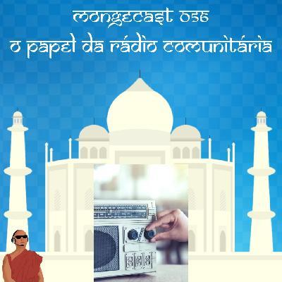 Mongecast #056 - O papel da rádio comunitária