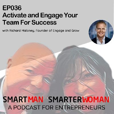 Episode 36: Richard Maloney - Activate and Engage Your Team For Success