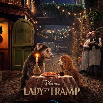 Episode 193 - Lady and the Tramp (2019)
