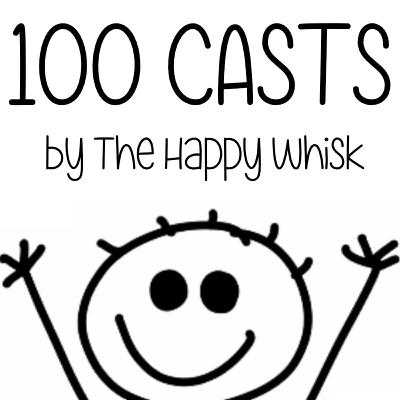 100 CASTS (I'M NOT QUITE READY TO SAY GOODBYE, YET) by The Happy Whisk