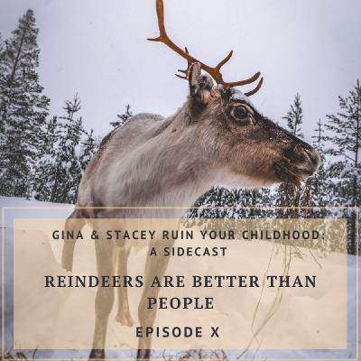 Reindeers Are Better Than People
