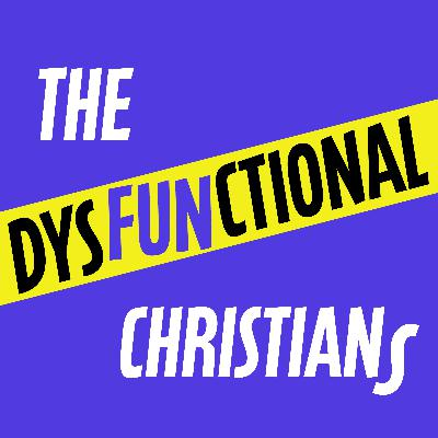 Welcome to The Dysfunctional Christians