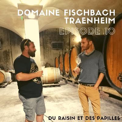 Episode 10: Domaine Fischbach: de grands mère en petit fils
