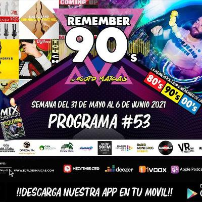 #53 Remember 90s Radio Show by Floid Maicas