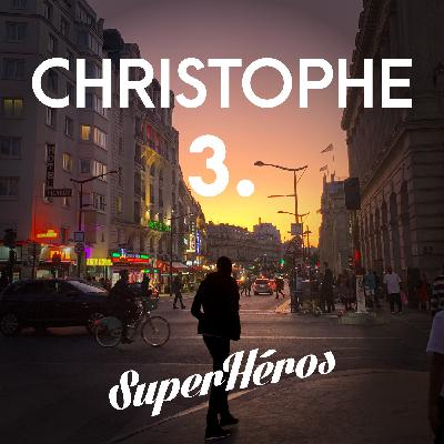 Christophe - Episode 3 - Les yeux grand ouverts