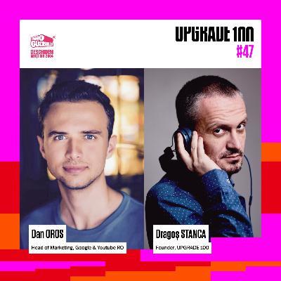 #47 GOOGLE si YOUTUBE în ROMÂNIA: Cum a fost 2019? Ce va urma în 2020? Cu Dan Oros, Head of Marketing.