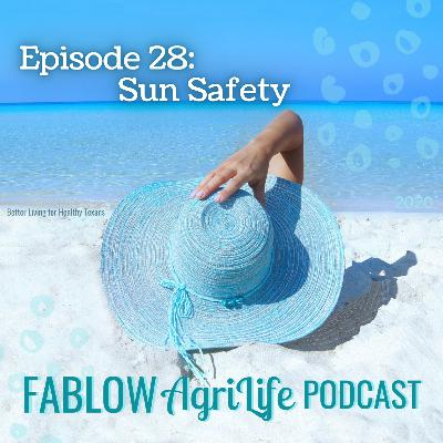 Tips to Stay Safe Under the Sun - Episode 28