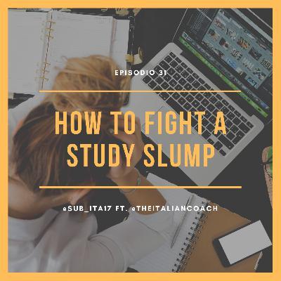 31. How to fight a study slump? ft. Moreno (The Italian Coach)