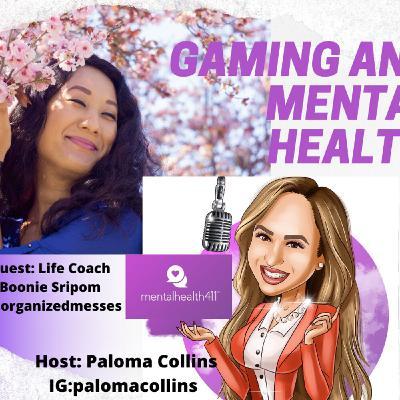 MentalHealth411 Gaming and Mental Health w/ Life Coach Boonie Sripom
