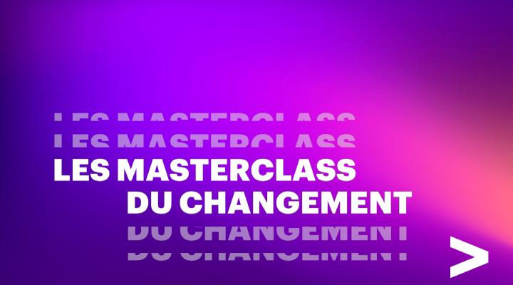 Les Masterclass du changement
