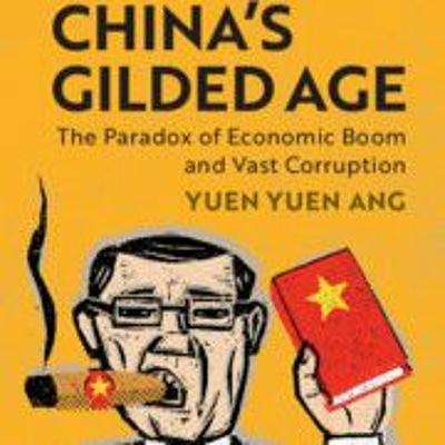 """China's Gilded Age: The Paradox of Economic Boom & Vast Corruption"". Professor Yuen Yuen Ang"