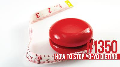 1350: How to Stop Yo-Yo Dieting for Permanent Fat Loss