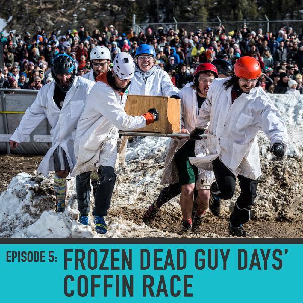Frozen Dead Guy Days' Coffin Race - Episode 005