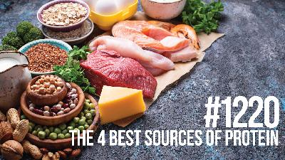 1220: The 4 Best Sources of Protein