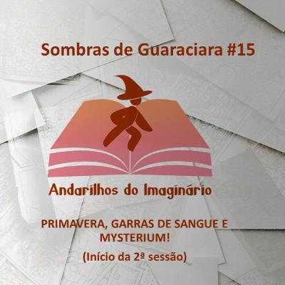 RPG – Sombras de Guaraciara #15 - Primavera, Garras de Sangue e Mysterium