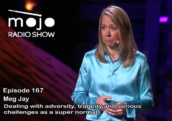 The Mojo Radio Show EP 167: How Supernormals Can Better Deal with Adversity - Dr Meg Jay