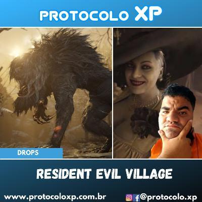 PXP PODCAST 24 - Resident Evil: Village e o universo da franquia