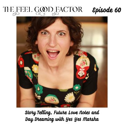 60: Story Telling, Future Love Notes and Day Dreaming with Yes Yes Marsha