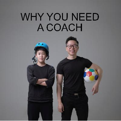 Ep #48 - Why You Need A Coach