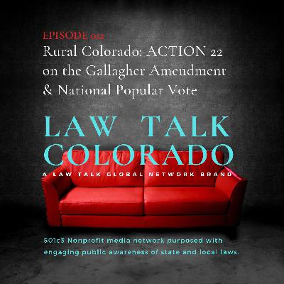 012. Rural Colorado: ACTION 22 on the Gallagher Amendment & a National Popular Vote
