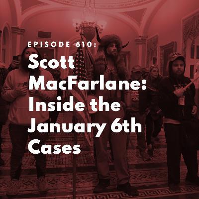 Scott MacFarlane: Inside the January 6th Cases