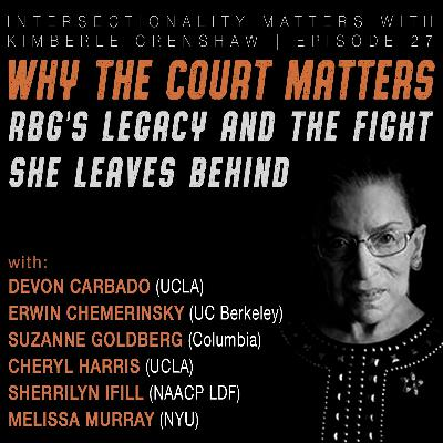 27. Why the Court Matters: RBG's Legacy and the Fight She Leaves Behind