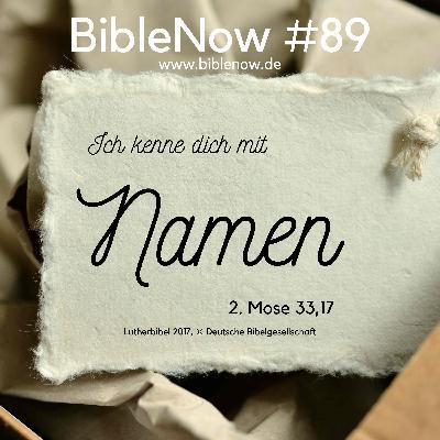 BibleNow #89: 2. Mose 33,15-34,10