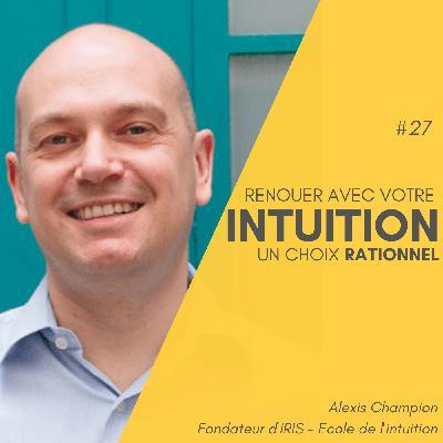 #27 Bonus - Renouer avec votre intuition, un choix rationnel